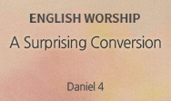 A Surprising Conversion (Daniel 4)