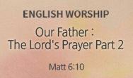 The Lord's Prayer Part 2 (Matt 6:10)