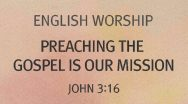 Preaching the Gospel is Our Mission (John 3:16)