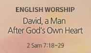 David, a Man After God's Own Heart (2 Sam 7:18~29)